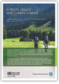 Forests, health and climate change - Urban green spaces, forests for cooler cities and healthier people