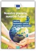 Nuestro planeta, nuestro futuro. Juntos luchamos contra el cambio climático
