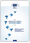 Libro blanco sobre el futuro de Europa. Reflexiones y escenarios para la Europa de los veintisiete en 2025