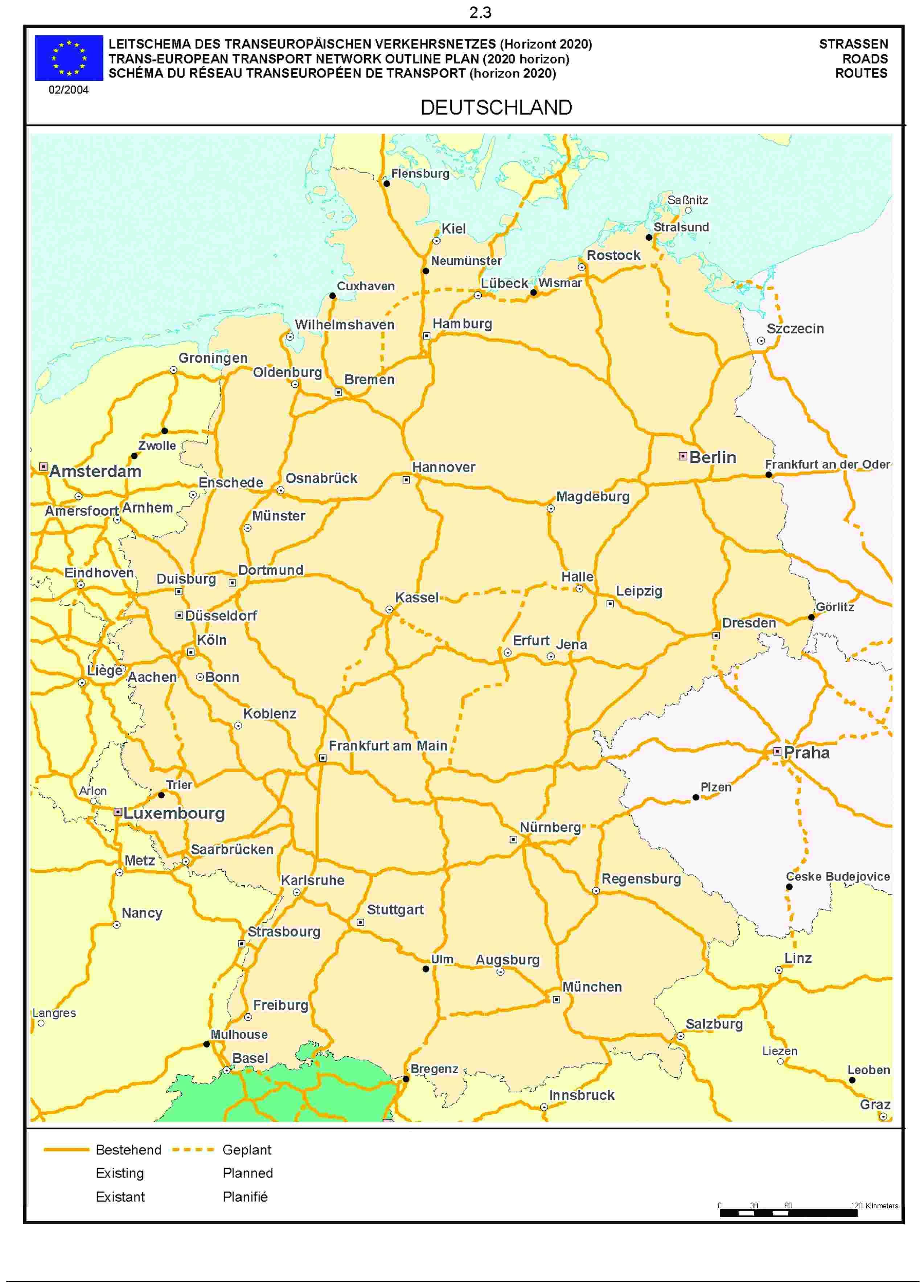 2.3LEITSCHEMA DES TRANSEUROPÄISCHEN VERKEHRSNETZES (Horizont 2020) STRASSENTRANS-EUROPEAN TRANSPORT NETWORK OUTLINE PLAN (2020 horizon) ROADSSCHÉMA DU RÉSEAU TRANSEUROPÉEN DE TRANSPORT (horizon 2020) ROUTE02/2004DEUTSCHLAND