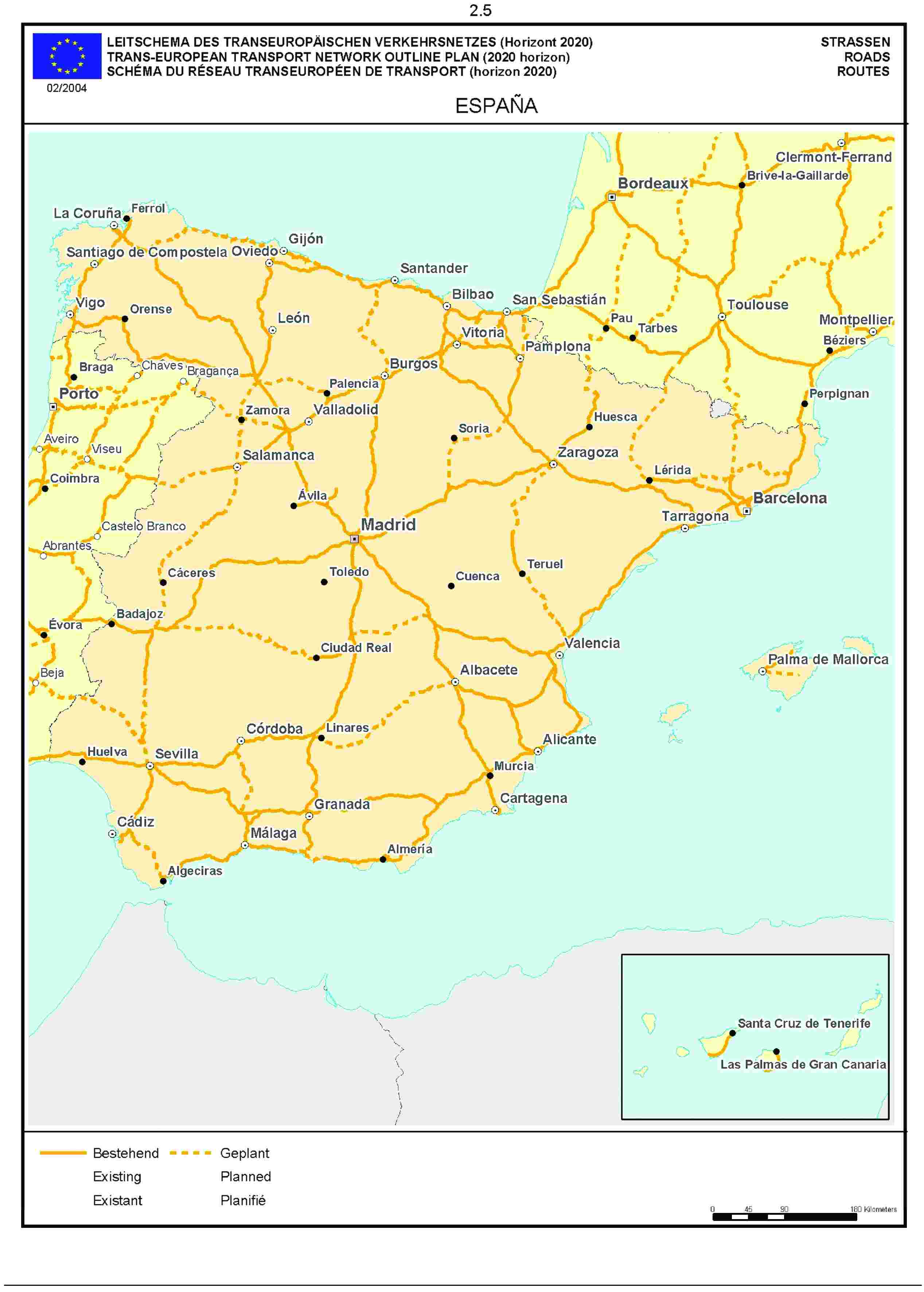 2.5LEITSCHEMA DES TRANSEUROPÄISCHEN VERKEHRSNETZES (Horizont 2020) STRASSENTRANS-EUROPEAN TRANSPORT NETWORK OUTLINE PLAN (2020 horizon) ROADSSCHÉMA DU RÉSEAU TRANSEUROPÉEN DE TRANSPORT (horizon 2020) ROUTE02/2004ESPAÑA
