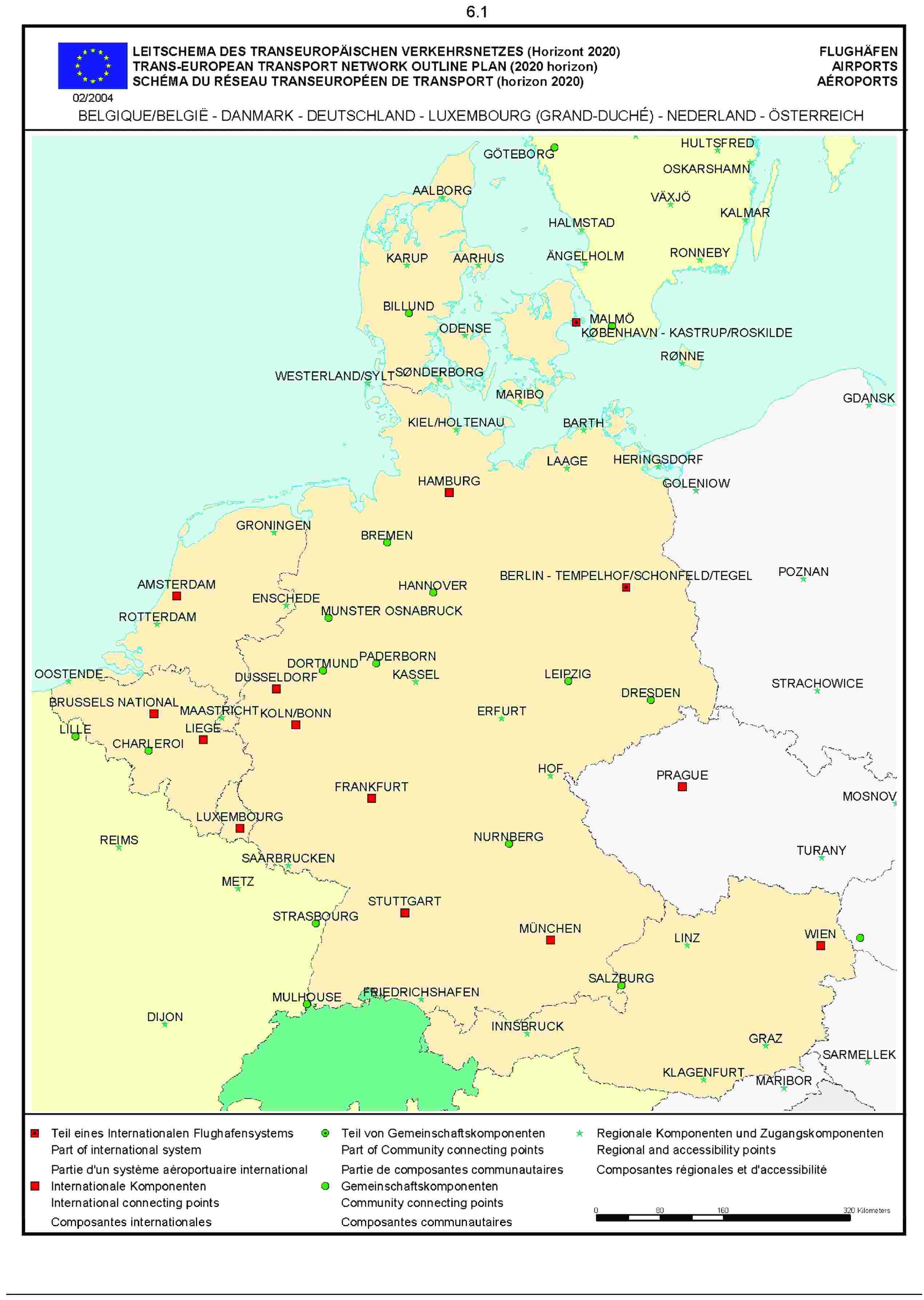 6.1LEITSCHEMA DES TRANSEUROPÄISCHEN VERKEHRSNETZES (Horizont 2020) FLUGHÄFENTRANS-EUROPEAN TRANSPORT NETWORK OUTLINE PLAN (2020 horizon) AIRPORTSSCHÉMA DU RÉSEAU TRANSEUROPÉEN DE TRANSPORT (horizon 2020) AÉROPORTS02/2004BELGIQUE/BELGIË - DANMARK - DEUTSCHLAND - LUXEMBOURG (GRAND-DUCHÉ) - NEDERLAND - ÖSTERREICH